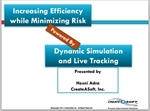 Increasing Efficiency by Dynamic Simulation & Tracking
