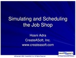 Simulating and Scheduling the Job Shop